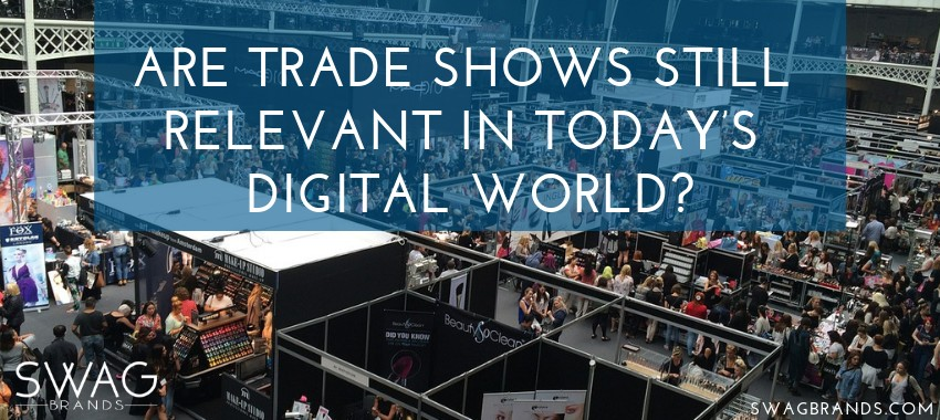 Are Trade Shows Still Relevant In Today's Digital World?