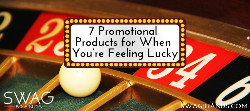 7 Promotional Products for When You're Feeling Lucky